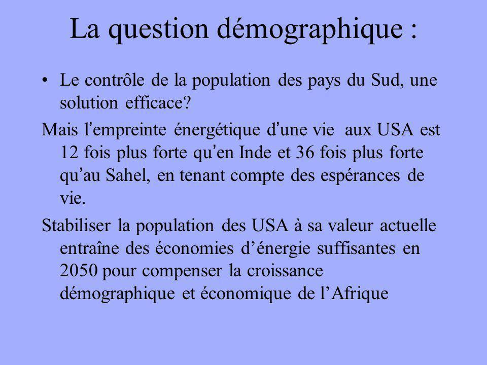 La question démographique : Le contrôle de la population des pays du Sud, une solution efficace? Mais l'empreinte énergétique d'une vie aux USA est 12