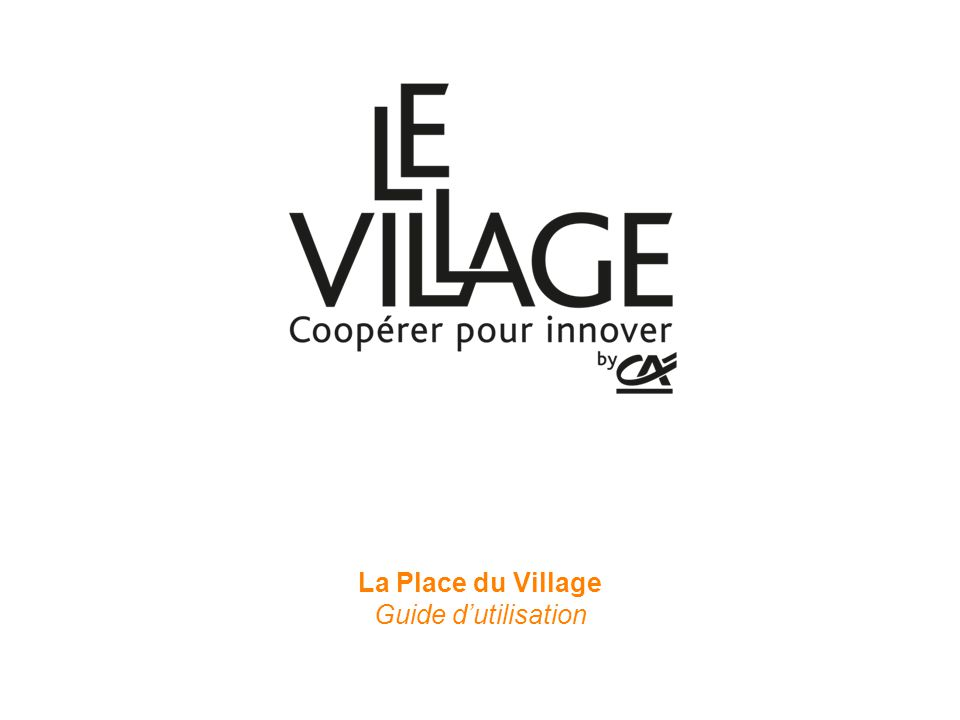 La Place du Village Guide d'utilisation