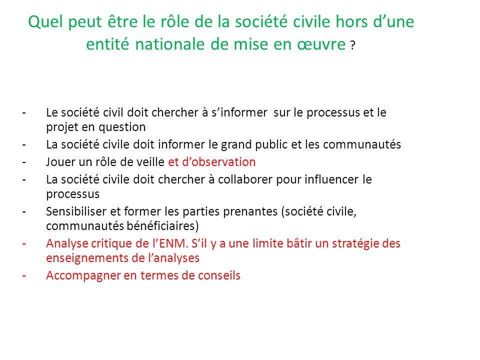 Quel peut être le rôle de la société civile hors d'une entité nationale de mise en œuvre ? -Le société civil doit chercher à s'informer sur le process