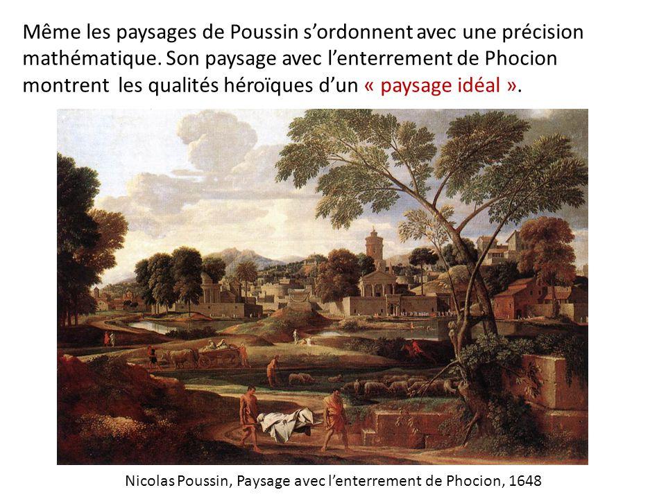 Même les paysages de Poussin s'ordonnent avec une précision mathématique.