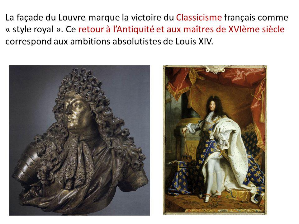 La façade du Louvre marque la victoire du Classicisme français comme « style royal ».
