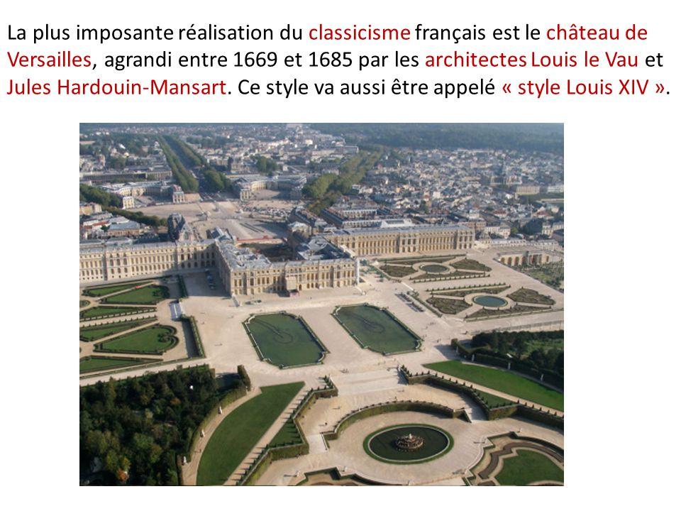 La plus imposante réalisation du classicisme français est le château de Versailles, agrandi entre 1669 et 1685 par les architectes Louis le Vau et Jules Hardouin-Mansart.