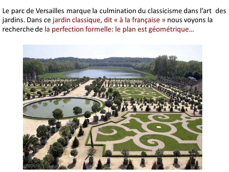 Le parc de Versailles marque la culmination du classicisme dans l'art des jardins.