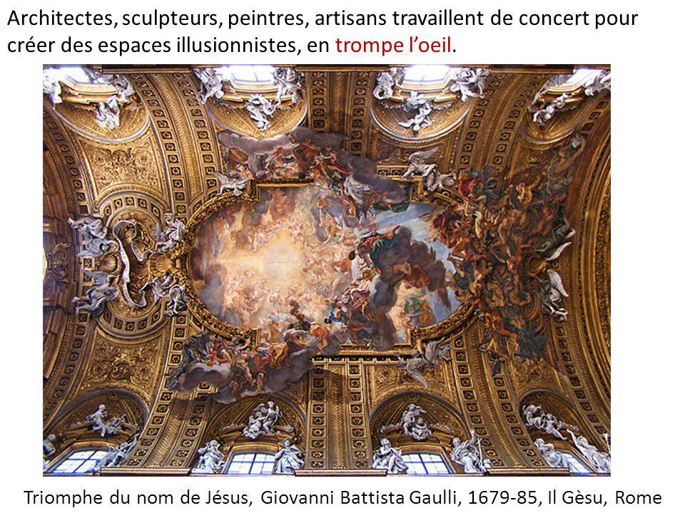 Architectes, sculpteurs, peintres, artisans travaillent de concert pour créer des espaces illusionnistes, en trompe l'oeil.