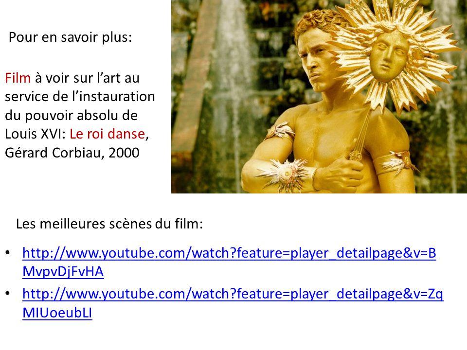 Pour en savoir plus: http://www.youtube.com/watch?feature=player_detailpage&v=B MvpvDjFvHA http://www.youtube.com/watch?feature=player_detailpage&v=B MvpvDjFvHA http://www.youtube.com/watch?feature=player_detailpage&v=Zq MIUoeubLI http://www.youtube.com/watch?feature=player_detailpage&v=Zq MIUoeubLI Film à voir sur l'art au service de l'instauration du pouvoir absolu de Louis XVI: Le roi danse, Gérard Corbiau, 2000 Les meilleures scènes du film: