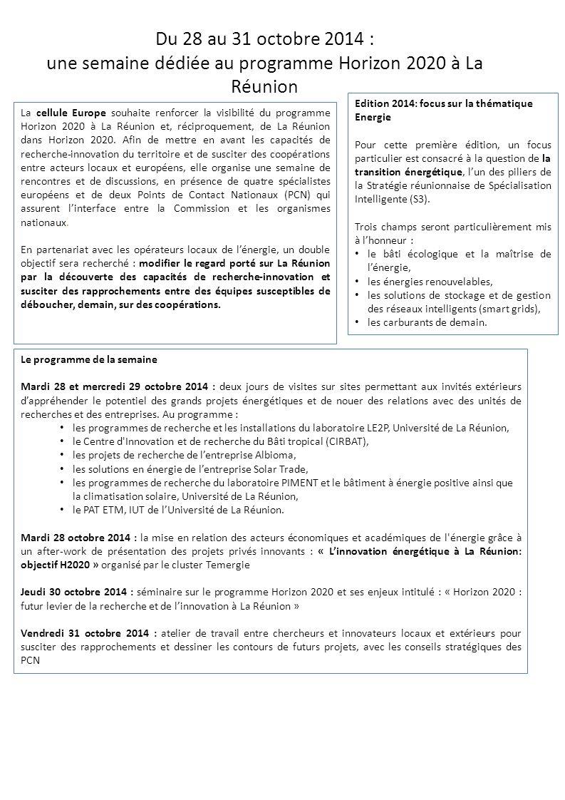 La cellule Europe souhaite renforcer la visibilité du programme Horizon 2020 à La Réunion et, réciproquement, de La Réunion dans Horizon 2020.
