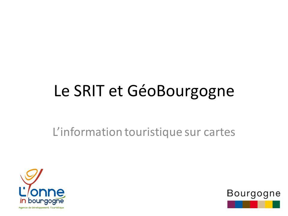 Le SRIT et GéoBourgogne L'information touristique sur cartes