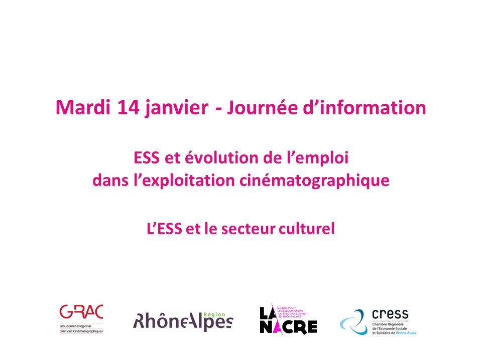 Mardi 14 janvier - Journée d'information ESS et évolution de l'emploi dans l'exploitation cinématographique L'ESS et le secteur culturel