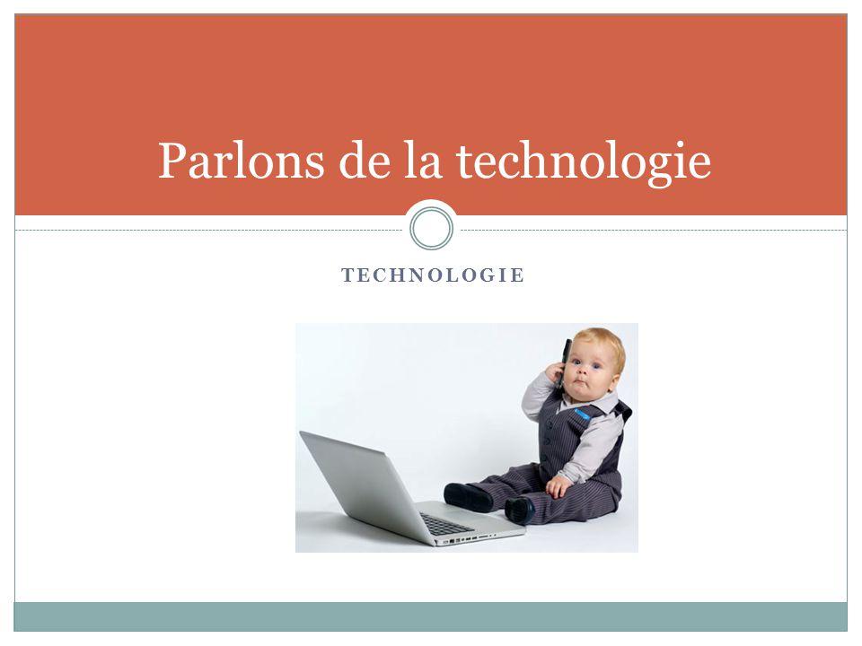 TECHNOLOGIE Parlons de la technologie