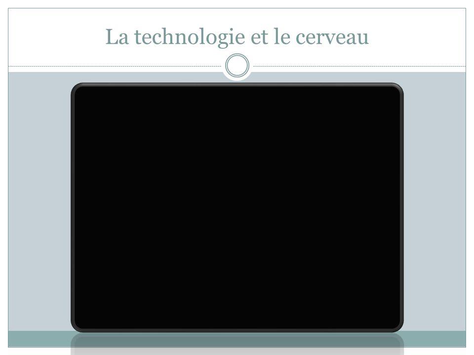 La technologie et le cerveau