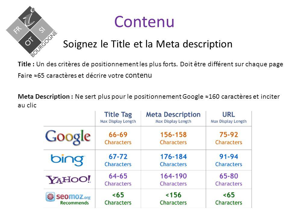 Contenu Soignez le Title et la Meta description Title : Un des critères de positionnement les plus forts.