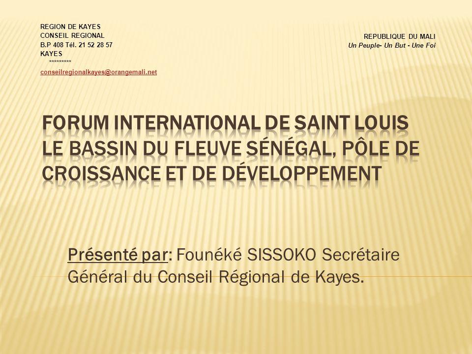 Présenté par: Founéké SISSOKO Secrétaire Général du Conseil Régional de Kayes. REGION DE KAYES CONSEIL REGIONAL B.P 408 Tél. 21 52 28 57 KAYES *******