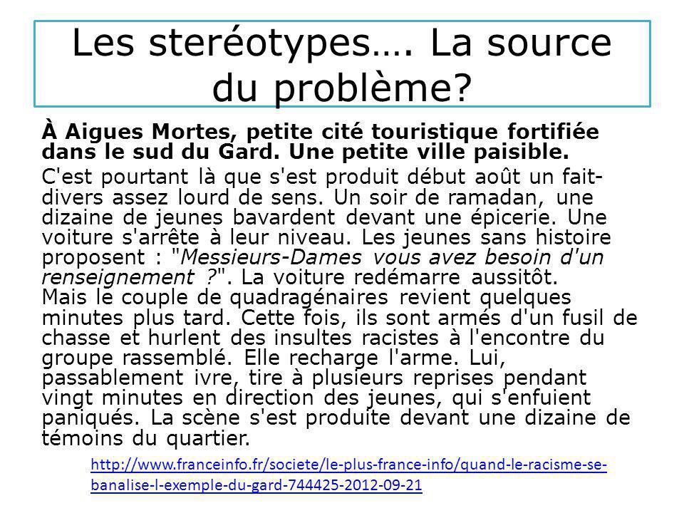Les steréotypes…. La source du problème.