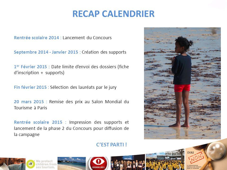 RECAP CALENDRIER Rentrée scolaire 2014 : Lancement du Concours Septembre 2014 - Janvier 2015 : Création des supports 1 er Février 2015 : Date limite d