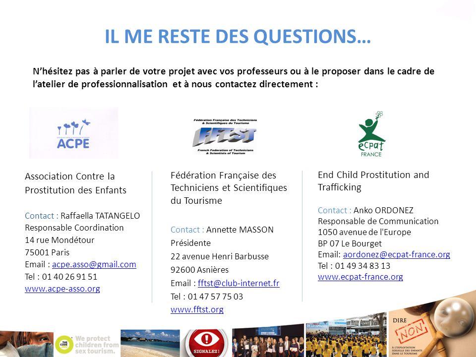 IL ME RESTE DES QUESTIONS… Fédération Française des Techniciens et Scientifiques du Tourisme Contact : Annette MASSON Présidente 22 avenue Henri Barbu