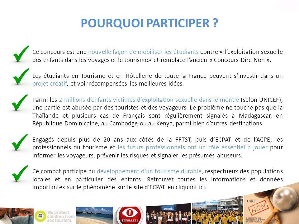 POURQUOI PARTICIPER ? Ce concours est une nouvelle façon de mobiliser les étudiants contre « l'exploitation sexuelle des enfants dans les voyages et l