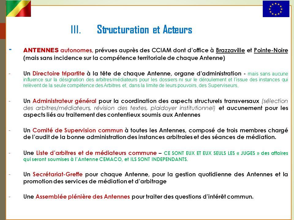 III. Structuration et Acteurs - ANTENNES autonomes, prévues auprès des CCIAM dont d'office à Brazzaville et Pointe-Noire (mais sans incidence sur la c