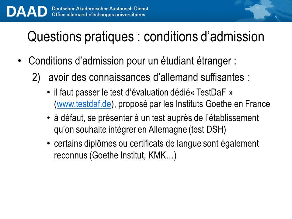 Questions pratiques : conditions d'admission Conditions d'admission pour un étudiant étranger : 1)avoir un diplôme de fin d'études secondaires reconnu