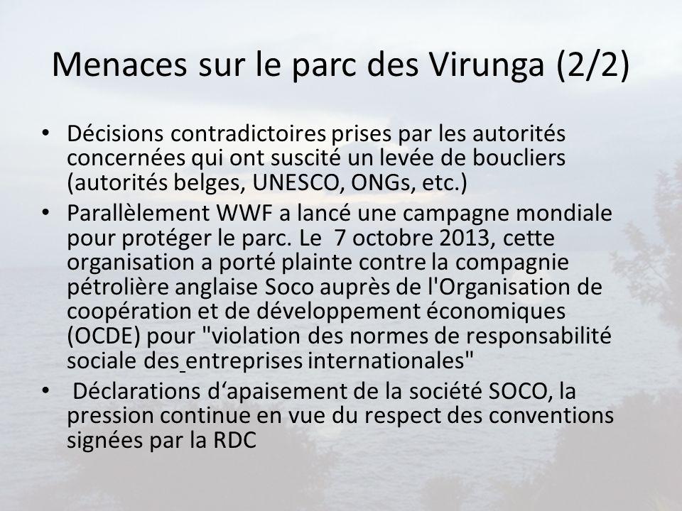Menaces sur le parc des Virunga (2/2) Décisions contradictoires prises par les autorités concernées qui ont suscité un levée de boucliers (autorités b