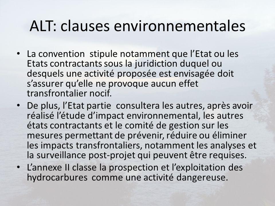 ALT: clauses environnementales La convention stipule notamment que l'Etat ou les Etats contractants sous la juridiction duquel ou desquels une activit