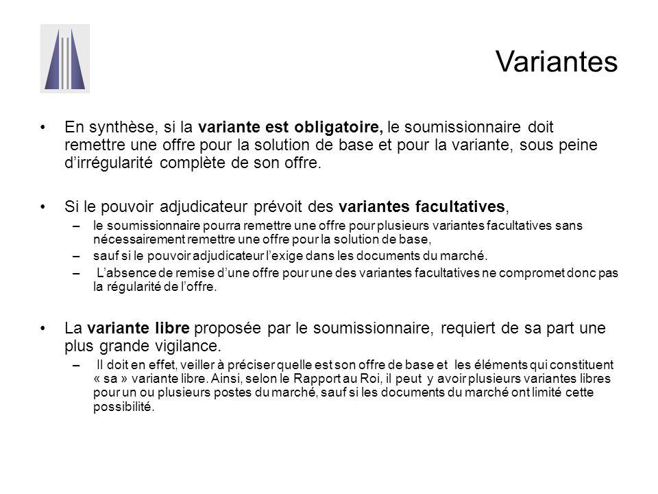Variantes En synthèse, si la variante est obligatoire, le soumissionnaire doit remettre une offre pour la solution de base et pour la variante, sous peine d'irrégularité complète de son offre.