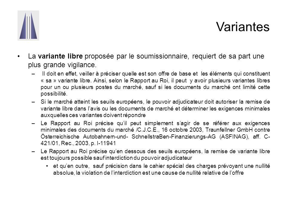 Variantes La variante libre proposée par le soumissionnaire, requiert de sa part une plus grande vigilance.