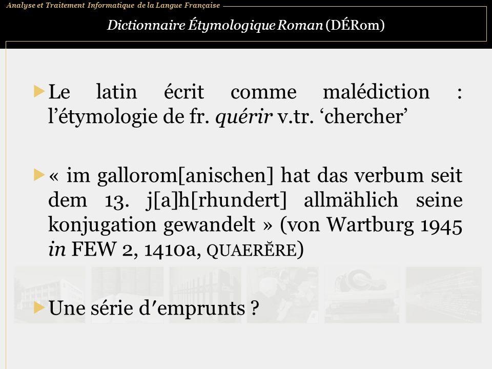 Analyse et Traitement Informatique de la Langue Française Dictionnaire Étymologique Roman (DÉRom)  Le latin écrit comme malédiction : l'étymologie de