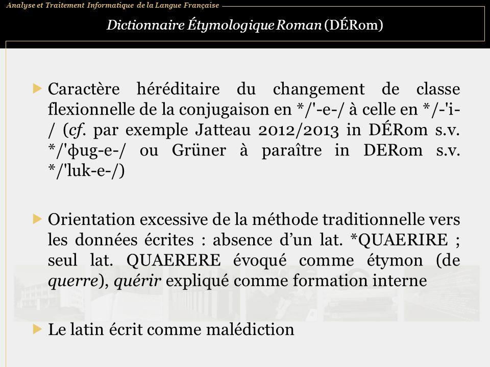 Analyse et Traitement Informatique de la Langue Française Dictionnaire Étymologique Roman (DÉRom)  Caractère héréditaire du changement de classe flex