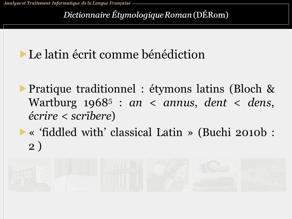 Analyse et Traitement Informatique de la Langue Française Dictionnaire Étymologique Roman (DÉRom)  Le latin écrit comme bénédiction  Pratique tradit