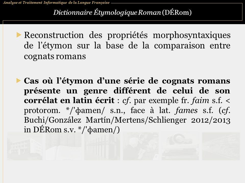 Analyse et Traitement Informatique de la Langue Française Dictionnaire Étymologique Roman (DÉRom)  Reconstruction des propriétés morphosyntaxiques de