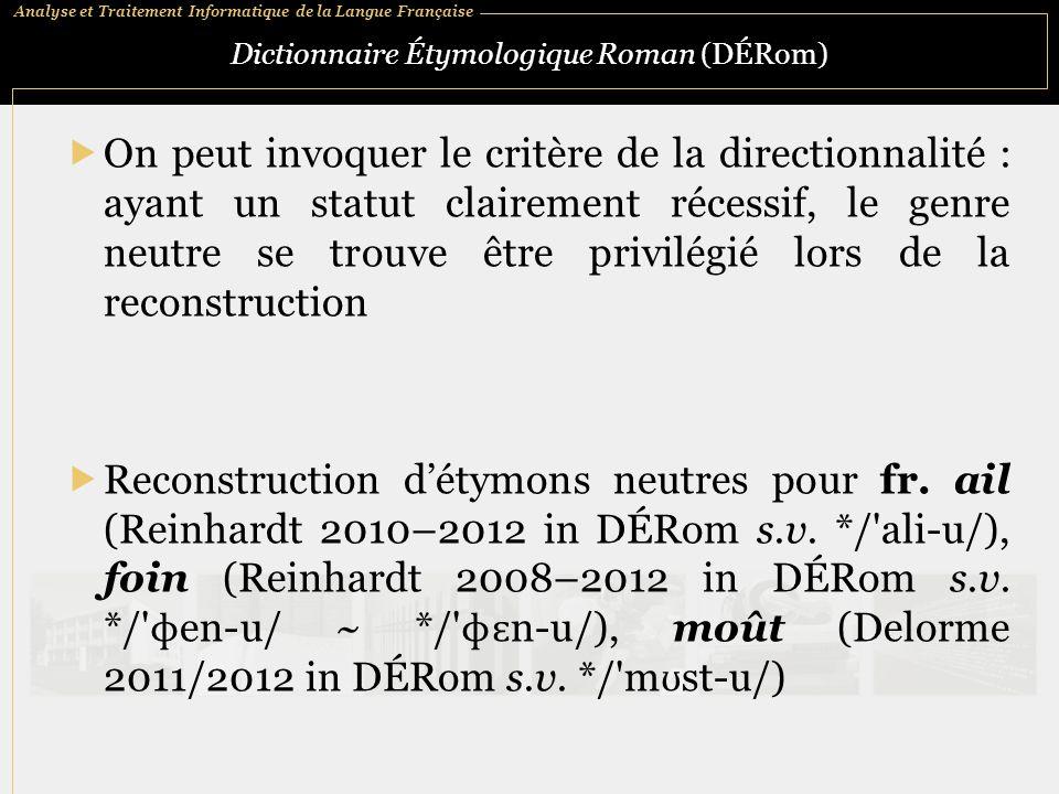 Analyse et Traitement Informatique de la Langue Française Dictionnaire Étymologique Roman (DÉRom)  On peut invoquer le critère de la directionnalité