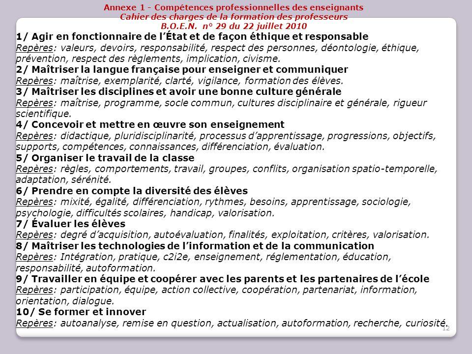 Annexe 1 - Compétences professionnelles des enseignants Cahier des charges de la formation des professeurs B.O.E.N. n° 29 du 22 juillet 2010 1/ Agir e