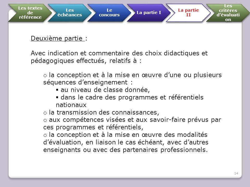 Deuxième partie : Avec indication et commentaire des choix didactiques et pédagogiques effectués, relatifs à : o la conception et à la mise en œuvre d