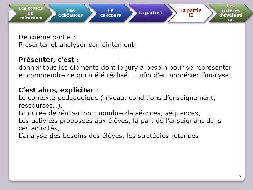 Les textes de référence Les échéances Le concours La partie I La partie II Les critères d'évaluati on Deuxième partie : Présenter et analyser conjoint