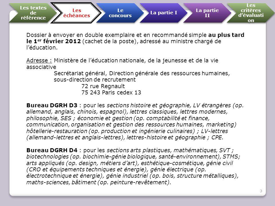 Les textes de référence Les échéances Le concours La partie I La partie II Les critères d'évaluati on Dossier à envoyer en double exemplaire et en rec