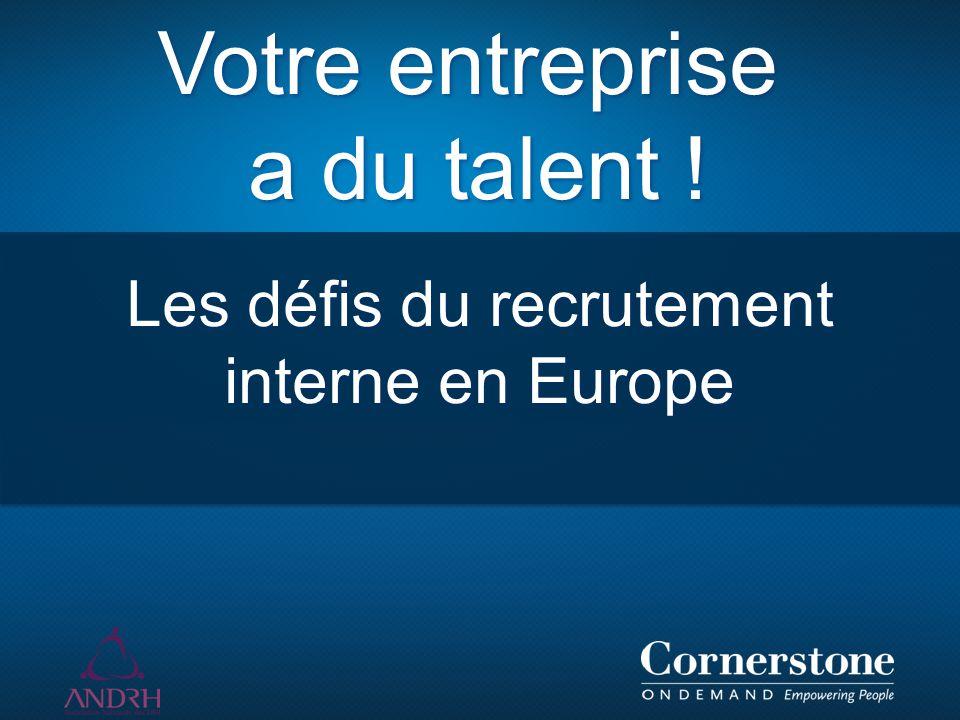 Les défis du recrutement interne en Europe Votre entreprise a du talent !