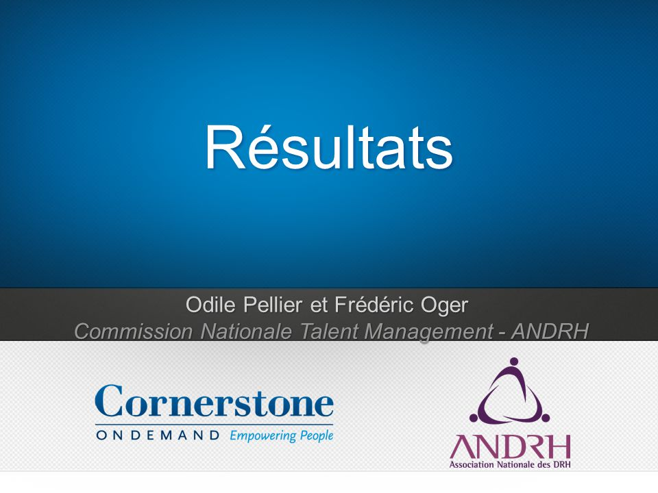 Odile Pellier et Frédéric Oger Commission Nationale Talent Management - ANDRH Résultats