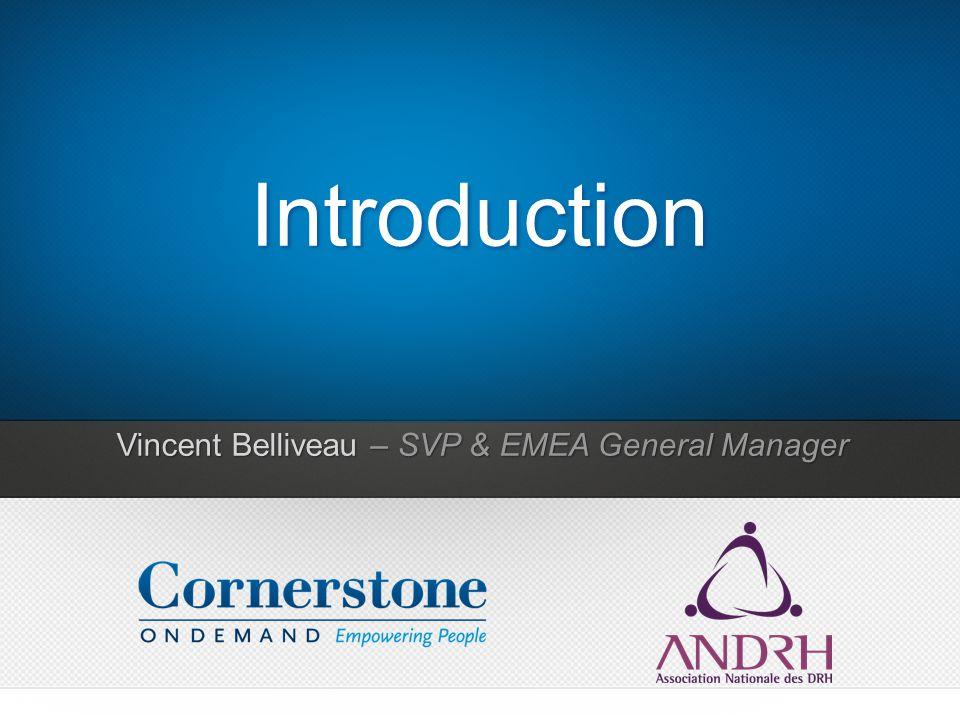 Vincent Belliveau – SVP & EMEA General Manager Introduction
