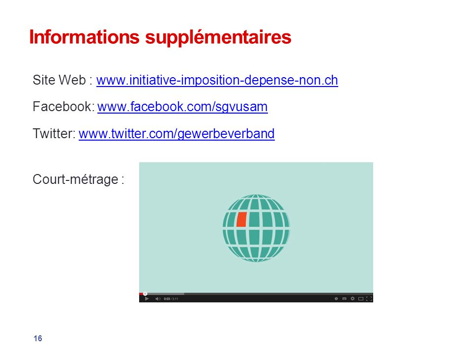 Informations supplémentaires Site Web : www.initiative-imposition-depense-non.chwww.initiative-imposition-depense-non.ch Facebook: www.facebook.com/sg