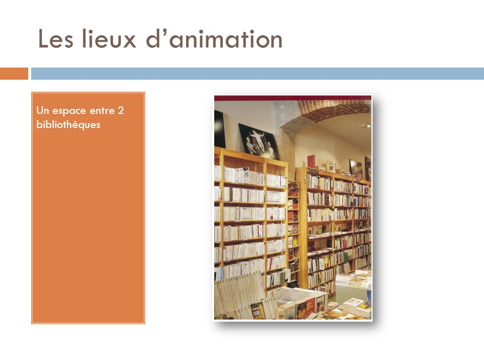 Les lieux d'animation Un espace entre 2 bibliothèques