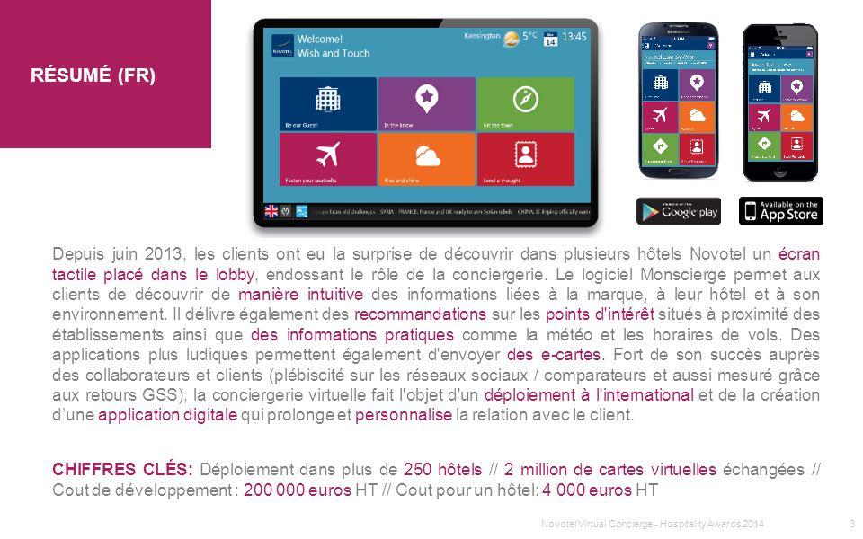 SECTION 1 TITRE RÉSUMÉ (FR) Depuis juin 2013, les clients ont eu la surprise de découvrir dans plusieurs hôtels Novotel un écran tactile placé dans le