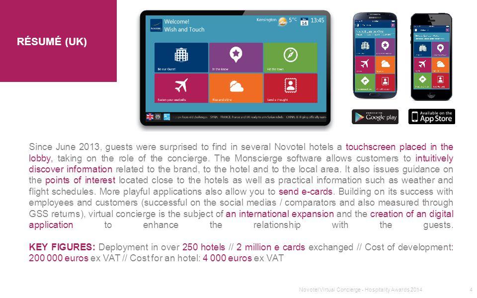 SECTION 1 TITRE Novotel Virtual Concierge - Hospitality Awards 201415 COMPORTEMENT CLIENTRESULATS  Le Virtual Concierge est utilisé par 40 % des clients de l hôtel (50 % le week- end).
