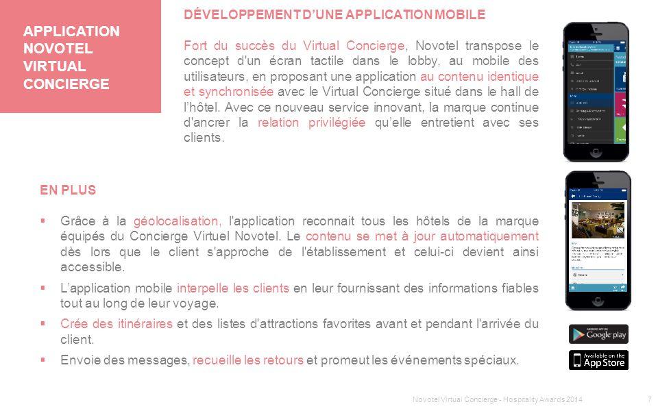 SECTION 1 TITRE APPLICATION NOVOTEL VIRTUAL CONCIERGE EN PLUS  Grâce à la géolocalisation, l'application reconnait tous les hôtels de la marque équip