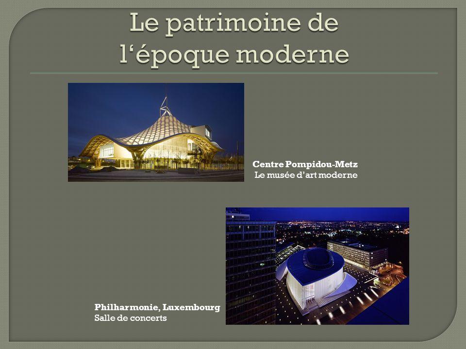 Centre Pompidou-Metz Le musée d'art moderne Philharmonie, Luxembourg Salle de concerts