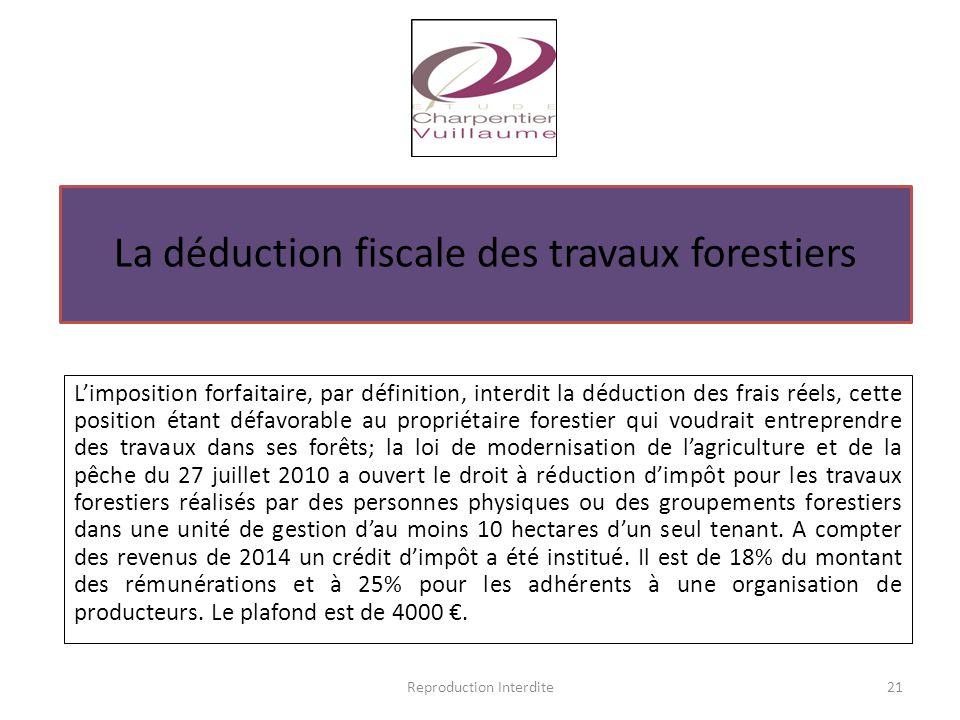 L'imposition forfaitaire, par définition, interdit la déduction des frais réels, cette position étant défavorable au propriétaire forestier qui voudra