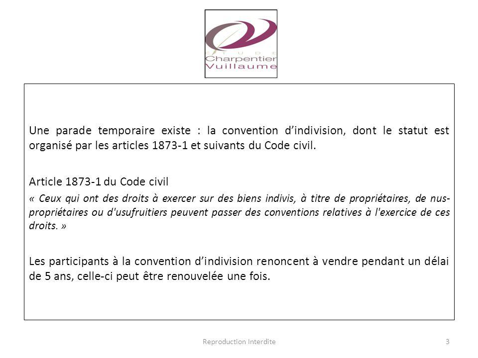 Une parade temporaire existe : la convention d'indivision, dont le statut est organisé par les articles 1873-1 et suivants du Code civil. Article 1873