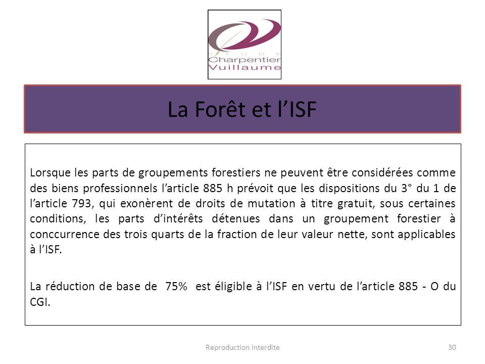 Lorsque les parts de groupements forestiers ne peuvent être considérées comme des biens professionnels l'article 885 h prévoit que les dispositions du