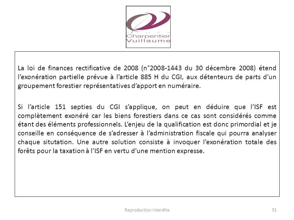 La loi de finances rectificative de 2008 (n°2008-1443 du 30 décembre 2008) étend l'exonération partielle prévue à l'article 885 H du CGI, aux détenteu