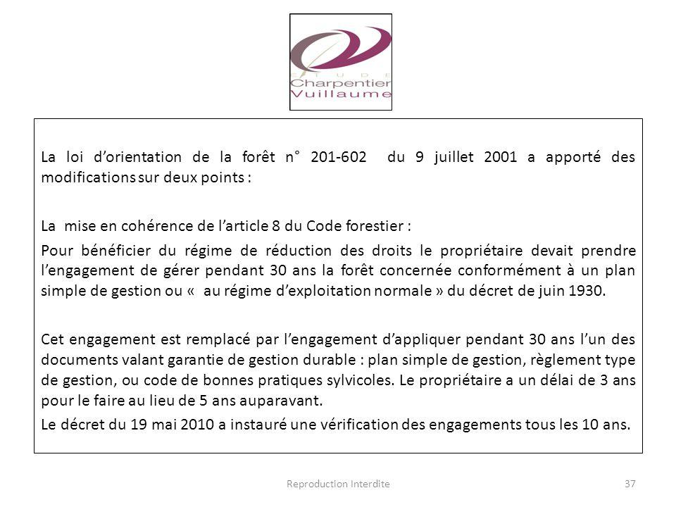 La loi d'orientation de la forêt n° 201-602 du 9 juillet 2001 a apporté des modifications sur deux points : La mise en cohérence de l'article 8 du Cod