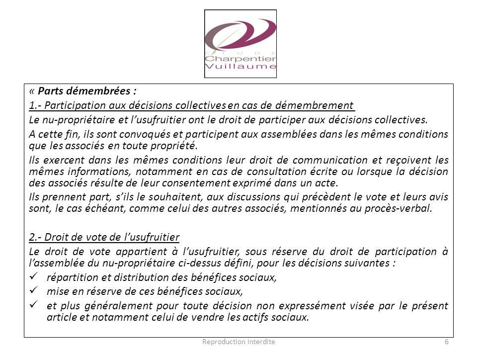 « Parts démembrées : 1.- Participation aux décisions collectives en cas de démembrement Le nu-propriétaire et l'usufruitier ont le droit de participer